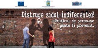 """""""Distruge zidul indiferenței! Traficul de persoane poate fi prevenit."""""""